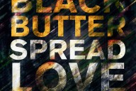 black butter spread love
