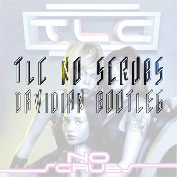 TLC - No Scrubs Davidian Remix